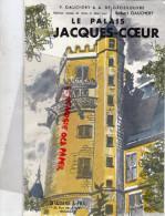 18 - BOURGES - DEPLIANT TOURISTIQUE LE PALAIS JACQUES COEUR -GAUCHERY-DE GROSSOUVRE-DESQUAND-1965 - Dépliants Touristiques