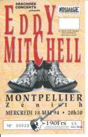 EDDY MITCHELL - MONTPELLIER ZENITH 18 MAI 94 ( Tiket De Concert N° 00023 ) - Künstler