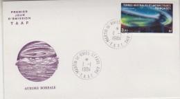 TAAF 1984 Aurore Boreale 1v FDC Ca St Paul) (30777) - FDC