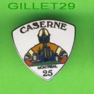 PIN'S POMPIER - CASERNE No 25 DE MONTRÉAL - - Pompiers