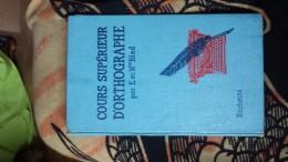 Cours Superieur D'orthographe .....  E Bled - Livres, BD, Revues