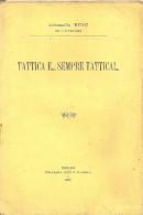 Colonnello BUSU: TATTICA E... SEMPRE TATTICA!... 1902 Con Dedica E Autografo _ FANTERIA _ MILITARIA _ Esercito _ Rarità - Libri Antichi