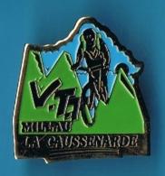PIN´S //   ** VTT ** MILLAU ** LA CAUSENARDE ** - Cycling