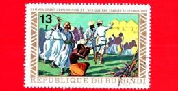 BURUNDI - Nuovo Oblit. - 1973 - Esplorazione Dell'Africa - Stanley Entering Ujiji - 13 - Burundi