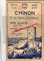 37 - CHINON - GUIDE ILLUSTRE SYNDICAT INITIATIVE- 1938- STATUE JEANNE D' ARC PAR SICARD EGLISE ST ETIENNE - Dépliants Touristiques