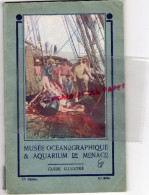 MONACO - BEAU DEPLIANT TOURISTIQUE DU MUSEE OCEANOGRAPHIQUE AQUARIUM -IMPRIMERIE RABAUDY CANNES - Dépliants Touristiques