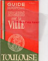 31 - TOULOUSE - GUIDE REPERTOIRE REGARDS SUR LA VILLE 1950- AIR FRANCE-AIR MAROC-AVIATION- - Tourism Brochures