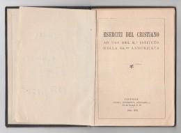ESERCIZI DEL CRISTIANO AD USO DEL REGIO ISTITUTO DELLA SANTISSIMA ANNUNZIATA DI FIRENZE TIP. ARTIGIANELLI 1941 - Unclassified