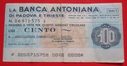 Check-Banca Antoniana Di Padova E Trieste-100 Lire 1977.Circulated - [10] Assegni E Miniassegni