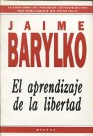 EL APRENDIZAJE DE LA LIBERTAD JAIME BARYLKO DISTRAL 218 PAG ZTU. - Ontwikkeling