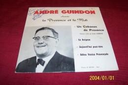 ANDRE  GUINDON  °  CHANTE LA PROVENCE ET LE MIDI  / AUTOGRAPHE SUR 45 TOURS - Autographes
