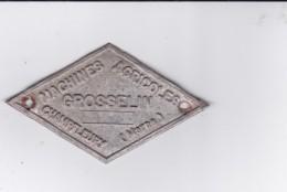 Plaque En Alu :Machines Agricoles GROSSELIN à CHAMPFLEURY (Marne -51) - Unclassified