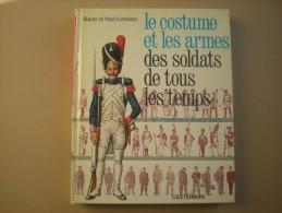 Le Costume Et Les Armes Des Soldats De Tous Les Temps - Tomes I & II - Livres, BD, Revues