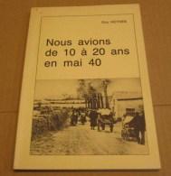 1989 Nous Avions 10 à 20 Ans En Mai 40 Guy Heynan Exode Occupation Isnes Avesnes Sivry Verger De Temploux... - Guerra 1939-45