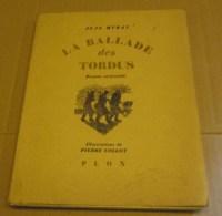 1946 La Ballade Des Tordus J Muray Collot Numéroté (500 Ex) WW2 Campagne Belgique 1940 Prisonniers Prusse Déportation... - Guerra 1939-45