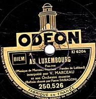 78 Trs - état B - MARCEAU - AU LUXEMBOURG - LE ROI DU MUSETTE - 78 T - Disques Pour Gramophone