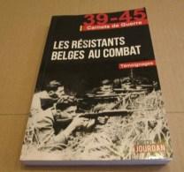 Résistants Belges Au Combat 1940 - 1945 WW2 Clarence Comète Faux Soir Samoyède Socrate Baboon Othello...Maquis - Guerra 1939-45