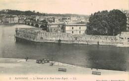 BAYONNE.Le Réduit Et Le Pont St Esprit - Bayonne