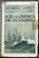 WW1 Guerre Navale Paul CHACK,  Sur Les Bancs De Flandre, 1927 - Libros, Revistas, Cómics