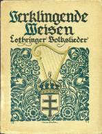 Livre - Verklingende Weisen - Lothringer Volkslieder Gesammelt Von Louis Pink - + De 80 Illustrations De Henri Bacher - Libri, Riviste, Fumetti