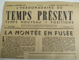 """Journal/Hebdomadaire/""""Le Temps Présent""""/Temps Nouveau*Positions/  """"La  Montée En Fusée""""/1er Sept 1944   VJ88 - Unclassified"""