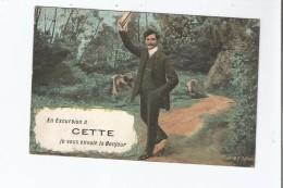 SETE (HERAULT) CARTE FANTAISIE EN EXCURSION A CETTE JE VOUS ENVOIE LE BONJOUR (HOMME SALUANT AVEC CHAPEAU) 1912 - Sete (Cette)