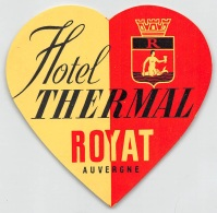 "05861 ""FRANCIA - AUVERGNE - ROYAT - HOTEL THERMAL"" ETICHETTA ORIGINALE - Adesivi Di Alberghi"