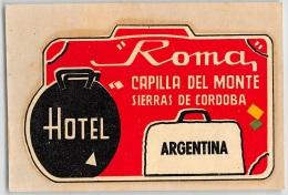 """05864 """"ARGENTINA - CAPILLA DEL MONTE - SIERRAS DE CORDOBA  - HOTEL ROMA"""" ETICHETTA ORIGINALE - Adesivi Di Alberghi"""