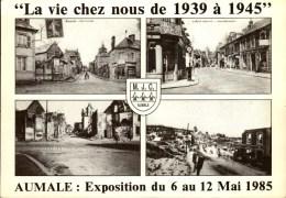 """AUMALE..EXPO 1985..""""LA VIE CHEZ NOUS DE 1939 A 1945 ..4 VUES..REPRO....CPM - Bourses & Salons De Collections"""
