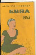 ALMANACH AGENDA    EBRA    1953  Pud  Chateau D Angers ( 17 Page  Mesure 12x7.6)  22 - Livres, BD, Revues