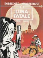 Strips Robbedoes En Kwabernoot Luna Fatale 1e Druk - Robbedoes En Kwabbernoot