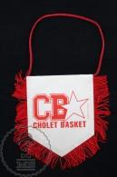 Sport Advertising  CB Cholet Basket - France Pennant/ Flag/ Fanion - Habillement, Souvenirs & Autres