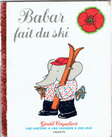 BABAR FAIT DU SKI 1976 LAURENT DE BRUNHOFF GENTIL COQUELICOT HACHETTE UNE HISTOIRE UNE CHANSON DES JEUX - Libros, Revistas, Cómics