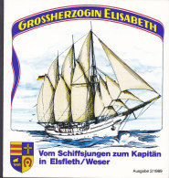 """""""Großherzogin Elisabeth"""", 6-seitiges Faltblatt Zum Schiff Und Zur Ausbildung, 1989 - Schiffe"""