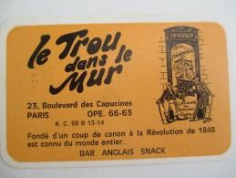 Carte Commerciale/Le Trou Dans Le Mur/25 Bd Des Capucines/Bar Anglais -Snack/Paris/Vers 1930-1950    CAC12 - Cartes De Visite