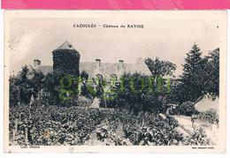 24 :   La Dordogne Pittoresque ,  CAZOULES Chateau Du RAYSSE - Sonstige Gemeinden