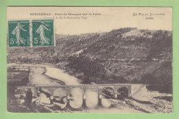 RETOURNAC : Pont De Changue Sur La Loire. 2 Scans. Edition Margerit Brémond M B - Retournac