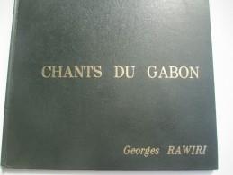 """Livre De Poésie/""""Chants Du Gabon"""" /Georges RAWIRI/ Dédicacé à Mr Et Mme Ponténia/Edition De Luxe/1976   LIV81 - Libri Con Dedica"""