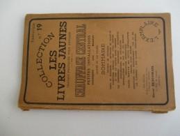 Les Livres Jaunes/ Oscar BEAUSOLEIL/Marcel ROUCHE/Chauffage Central/Paris / 1945-1955   LIV79 - Do-it-yourself / Technical