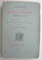 HISTOIRE DE LA REVOLUTION DANS L'AIN Tome 3 PHILIBERT LE DUC 1881 - Alpes - Pays-de-Savoie