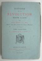 HISTOIRE DE LA REVOLUTION DANS L´AIN Tome 5 PHILIBERT LE DUC 1884 - Alpes - Pays-de-Savoie