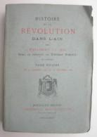HISTOIRE DE LA REVOLUTION DANS L´AIN Tome 6 PHILIBERT LE DUC 1884 - Alpes - Pays-de-Savoie