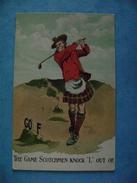 """CP HUMOUR -  GOLFEUR - THE GAME SCOTCHMEN KNOCK """"L"""" OUT OF - ECRITE EN 1909 - Humour"""
