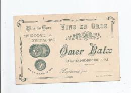 RABASTENS DE BIGORRE (65) CARTE DE VISITE ANCIENNE DES ETS OMER BATX (VINS DU GERS EAUX DE VIE D'ARMAGNAC) - Visiting Cards