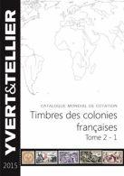 Catalogue Yvert Et Tellier De Timbres-Poste - Tome 2, 1ère Partie, Timbres Des Colonies Françaises Yvert & Tellie - France