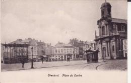 CHARLEROI -- Place Du Centre + Kiosque à Musique  ( Dos NON Divisé ) - Charleroi