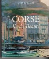 CORSE, île De Beauté, De GAI, éditions ARTHAUD, 193 Pages, De 1964, Photos Noirs Et Blancs - Corse
