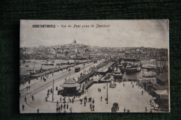 CONSTANTINOPLE - Vue Du Pont Prise De Stamboul. - Turquie