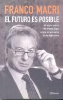 """""""FRANCO MACRI"""" """"EL FUTURO ES POSIBLE"""" LIBRO EDITORIAL PLANETA 2004 184 PAGINAS NUEVO - Economie & Business"""