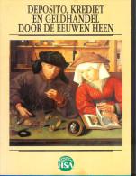 DEPOSITO KREDIET & GELDHANDEL DOOR DE EEUWEN HEEN 72 Blz ©1988 HSA Ambacht Beroep Bank Bankier Geld Munt Munten Z617 - Histoire